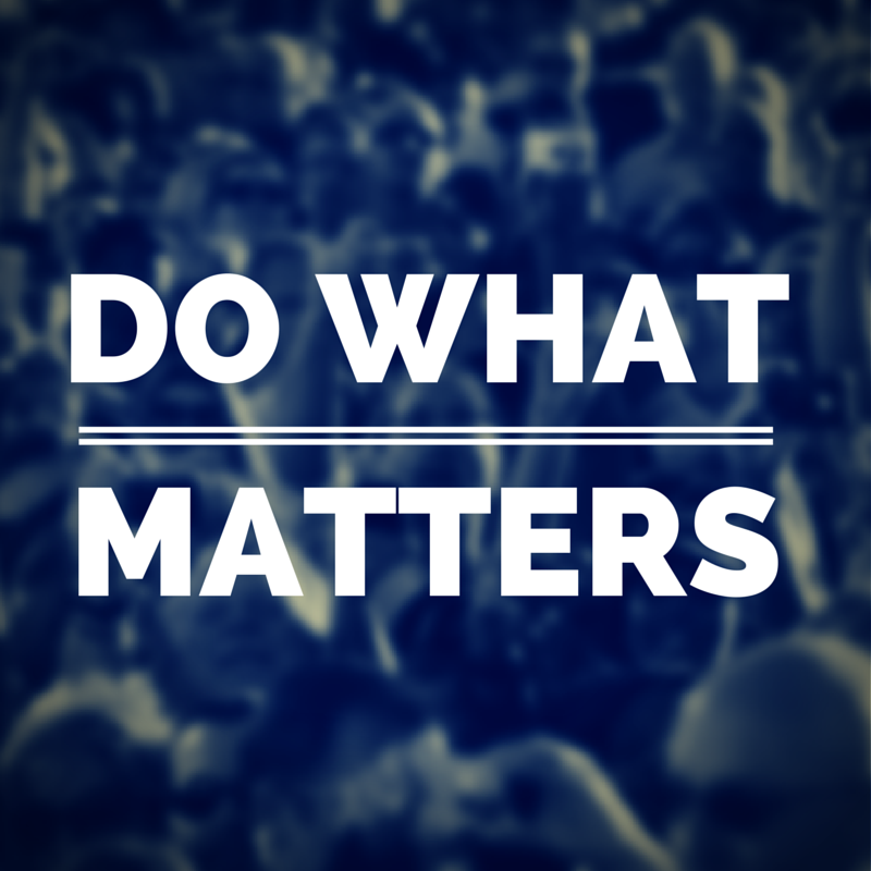 Do What Matters!